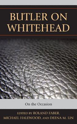 Butler on Whitehead By Faber, Roland (EDT)/ Halewood, Michael (EDT)/ Lin, Deena (EDT)/ Bell, Jeffrey A. (CON)/ Bell, Vikki (CON)